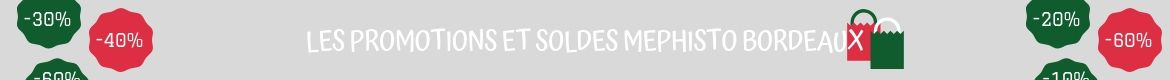 Promotions et soldes Mephisto Bordeaux : ventes privées, soldes, black friday, cyber monday, french days